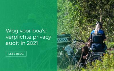 Wet Politiegegevens (Wpg) voor boa's: verplichte externe audit in 2021